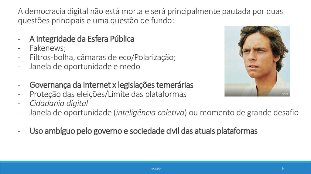 INCT.DD 9 A democracia digital não está morta e...
