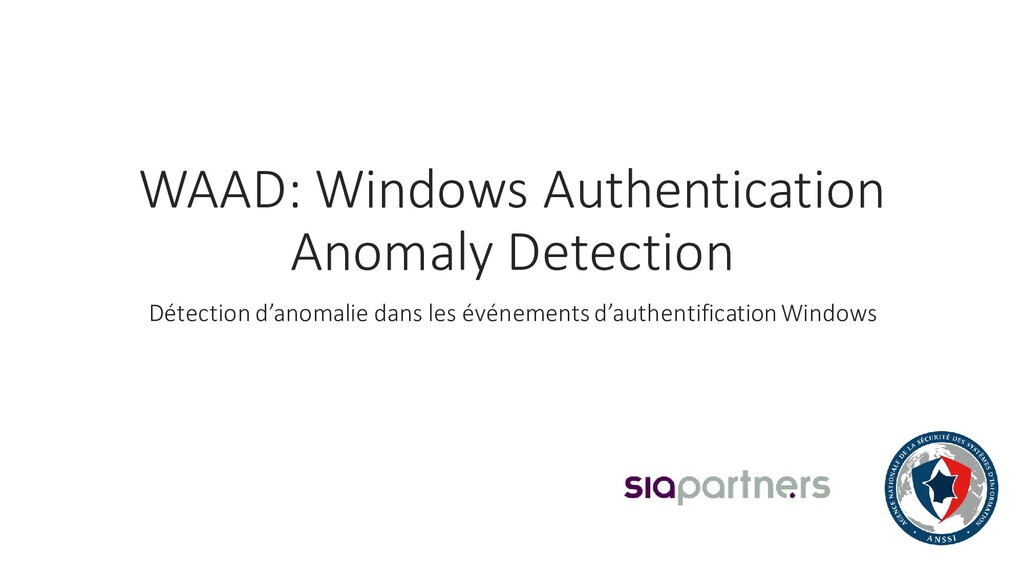 WAAD: Windows Authentication Anomaly Detection ...