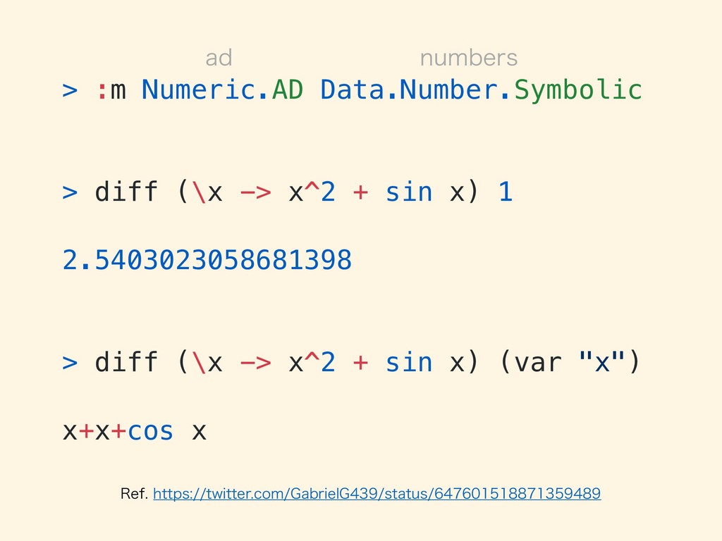 > :m Numeric.AD Data.Number.Symbolic > diff (\x...