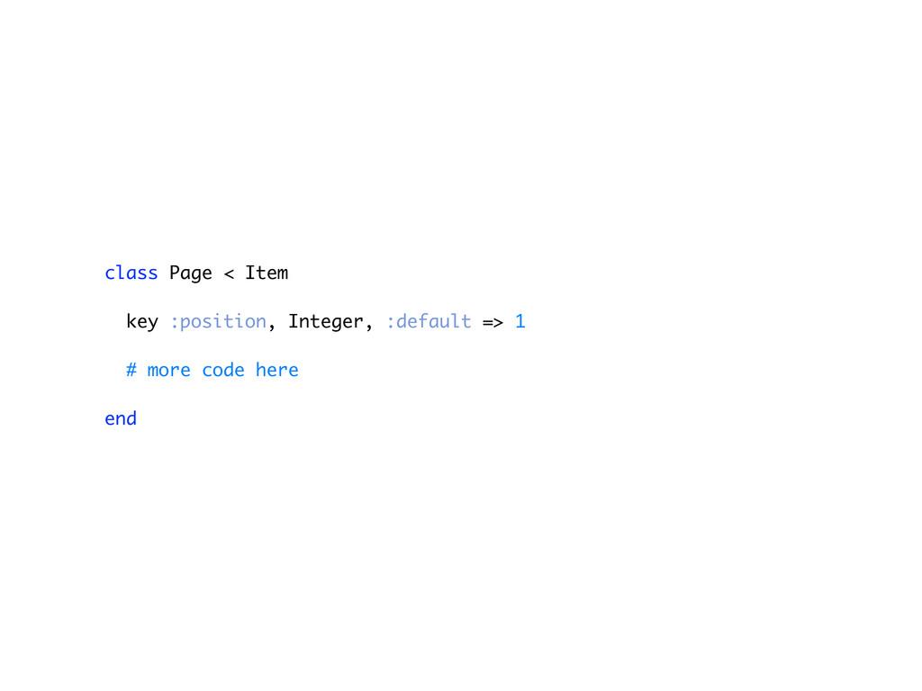 class Page < Item key :position, Integer, :defa...