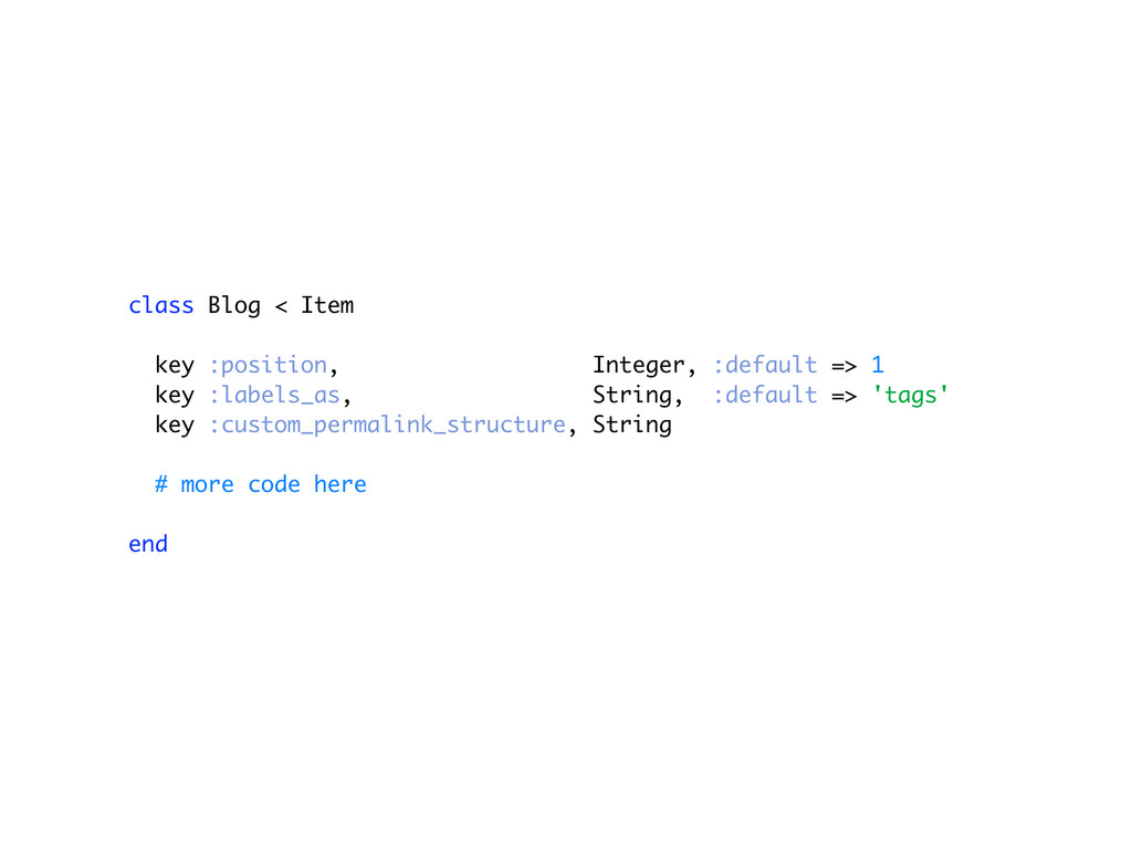 class Blog < Item key :position, Integer, :defa...