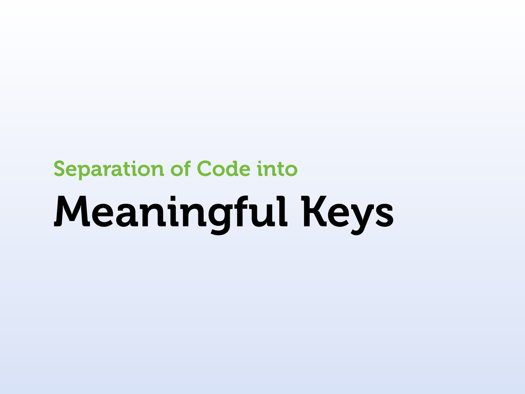 Meaningful Keys Separation of Code into
