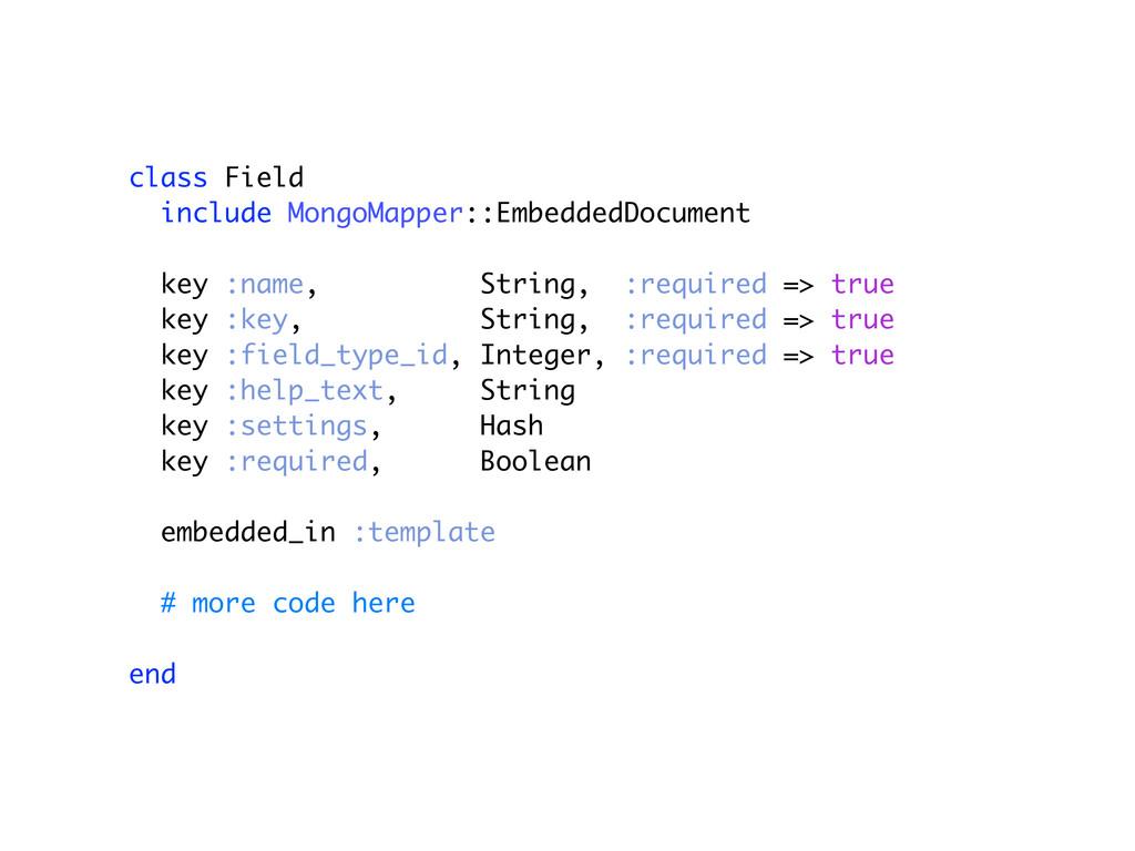 class Field include MongoMapper::EmbeddedDocume...