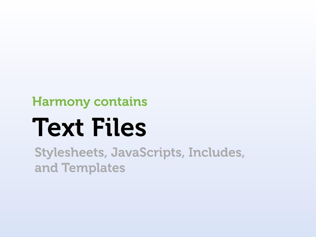 Text Files Harmony contains Stylesheets, JavaSc...