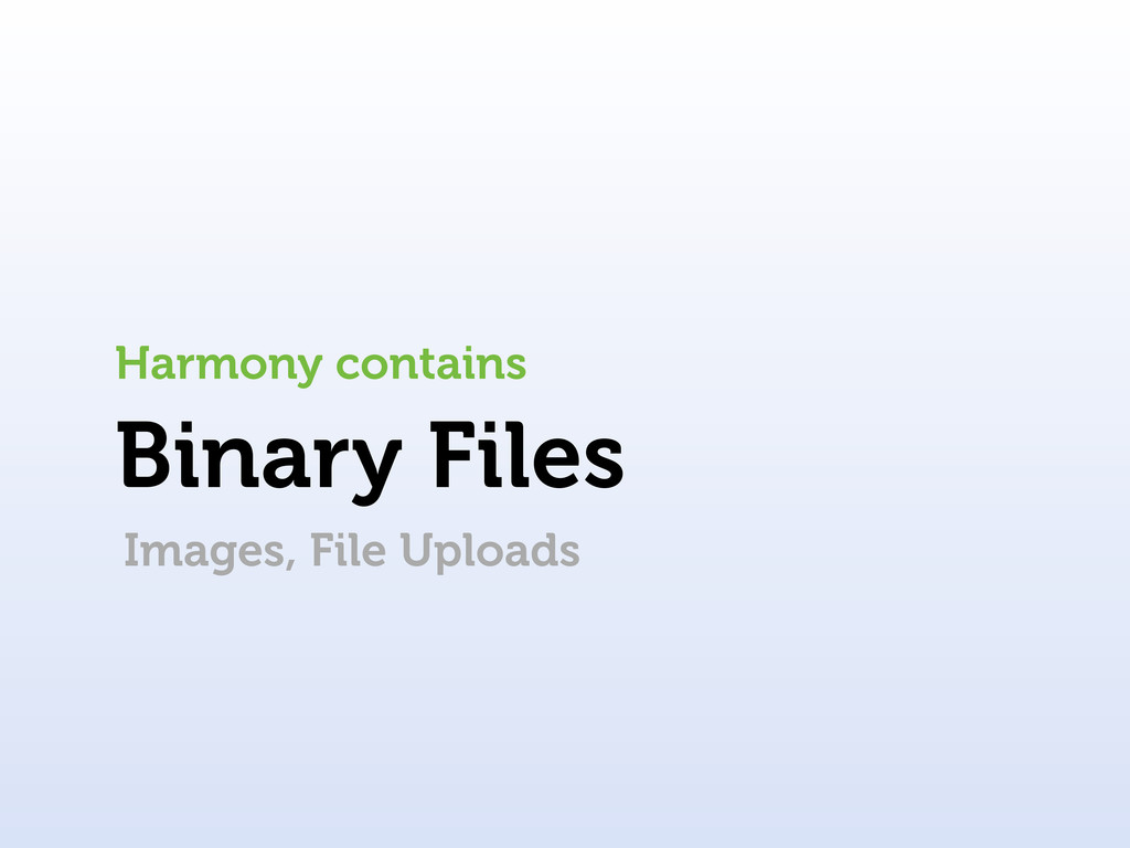 Binary Files Harmony contains Images, File Uplo...