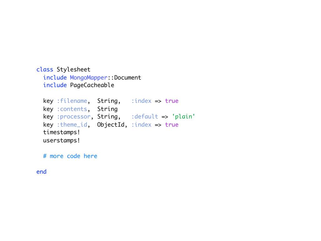 class Stylesheet include MongoMapper::Document ...