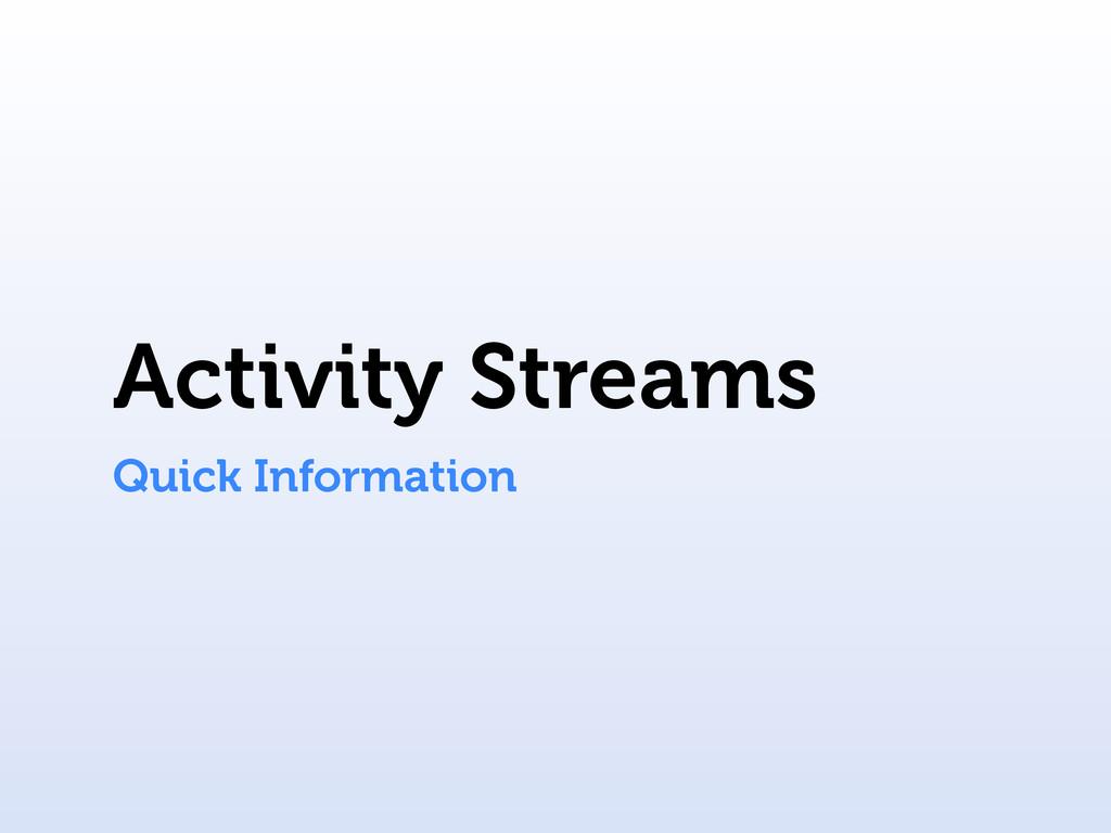 Activity Streams Quick Information