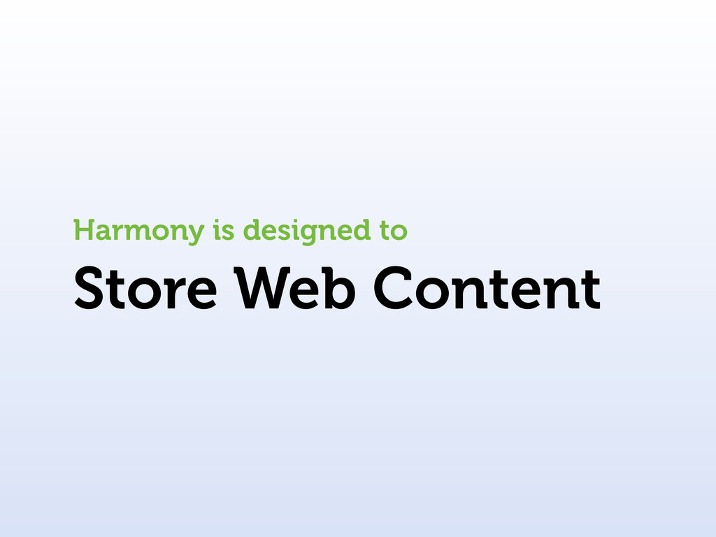 Store Web Content Harmony is designed to