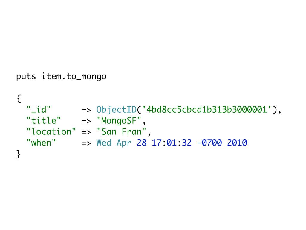 "puts item.to_mongo { ""_id"" => ObjectID('4bd8cc5..."