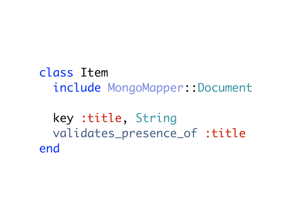 class Item include MongoMapper::Document key :t...