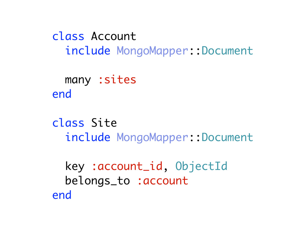 class Account include MongoMapper::Document man...