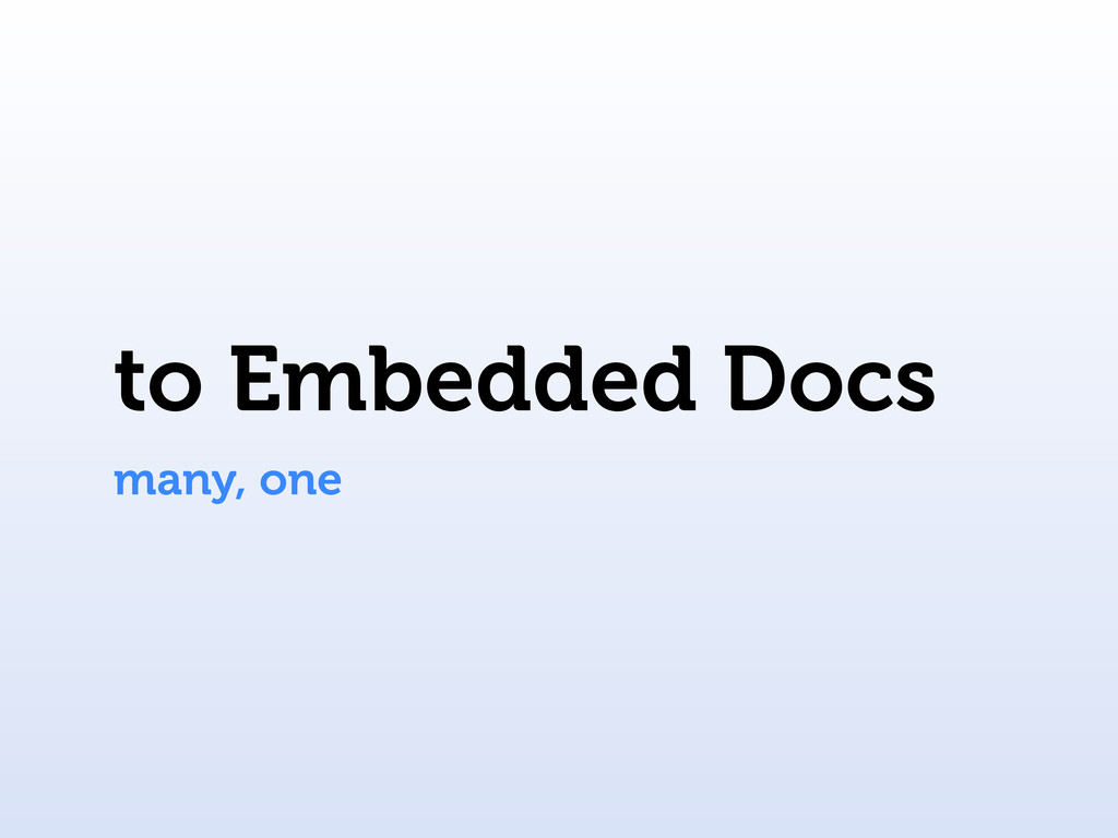 to Embedded Docs many, one