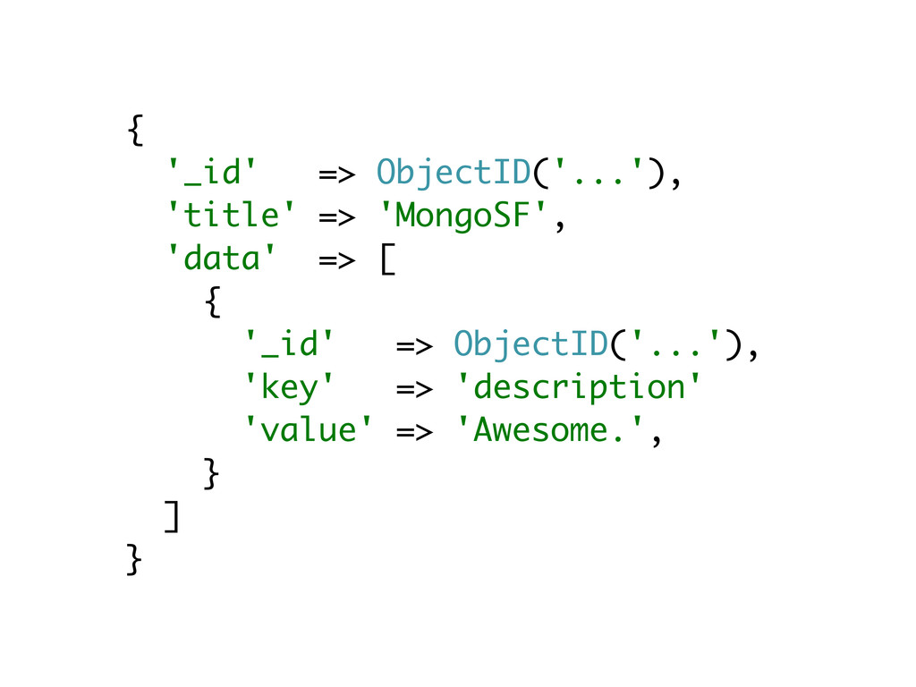 { '_id' => ObjectID('...'), 'title' => 'MongoSF...