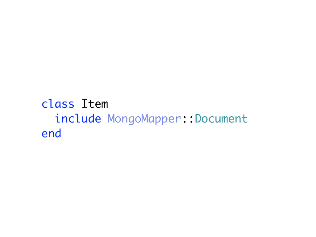 class Item include MongoMapper::Document end