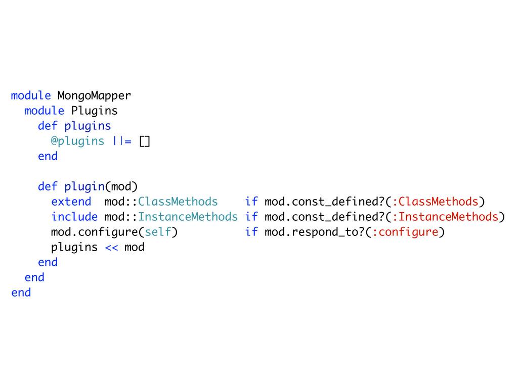 module MongoMapper module Plugins def plugins @...