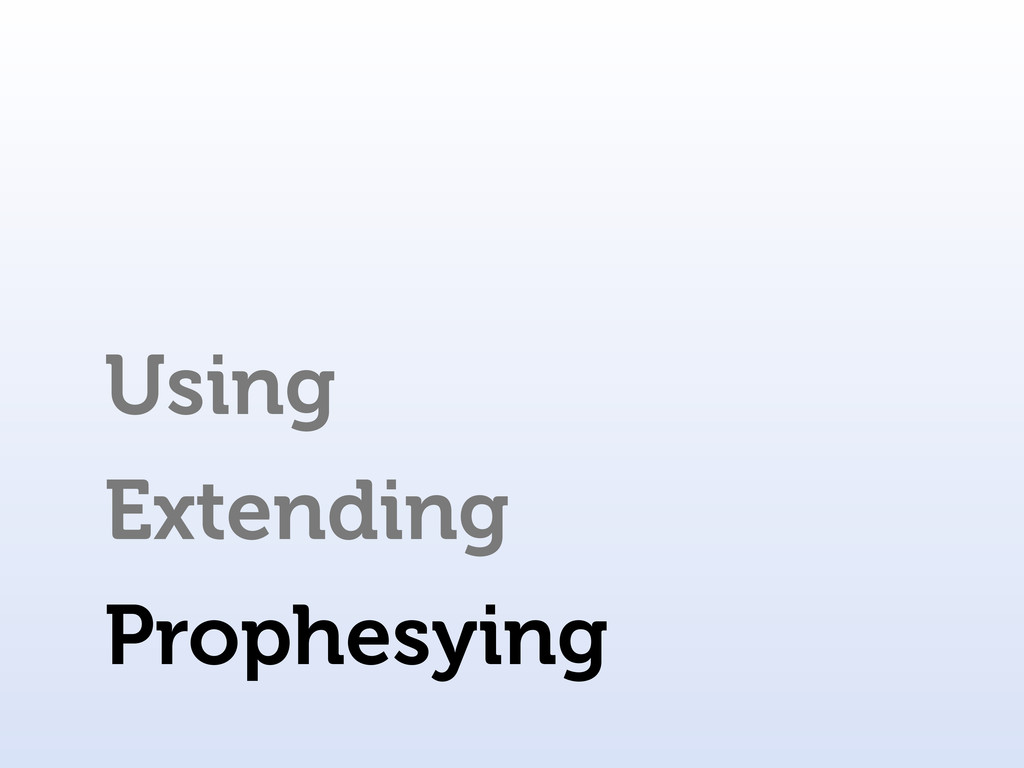 Using Extending Prophesying