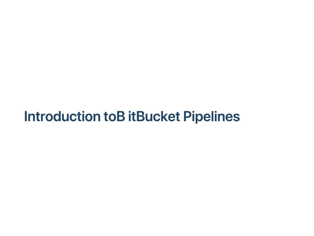 Introduction to BitBucket Pipelines