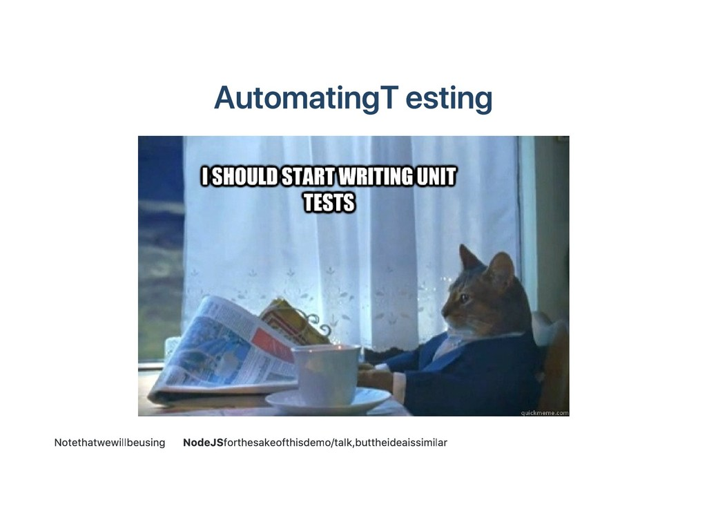 Automating Testing Note that we will be using N...