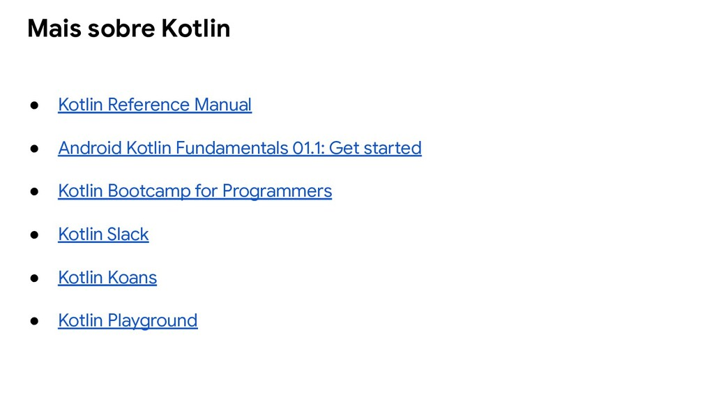 ● Kotlin Reference Manual ● Android Kotlin Fund...