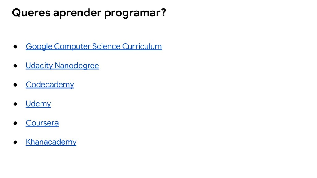 ● Google Computer Science Curriculum ● Udacity ...
