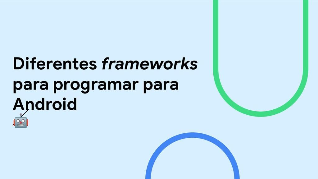 Diferentes frameworks para programar para Andro...