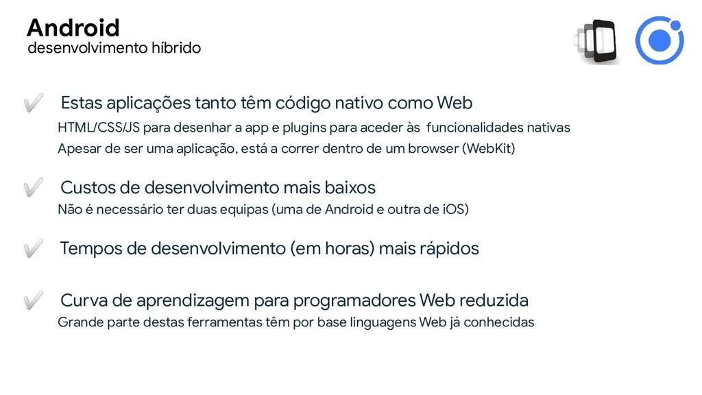 ✅ Estas aplicações tanto têm código nativo como...