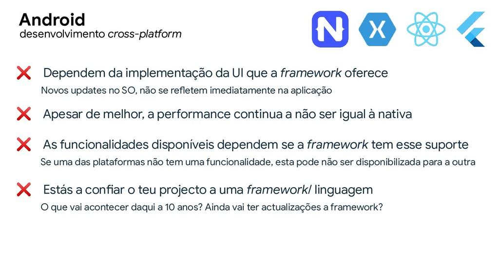 ❌ Dependem da implementação da UI que a framewo...
