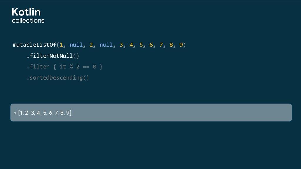 mutableListOf(1, null, 2, null, 3, 4, 5, 6, 7, ...