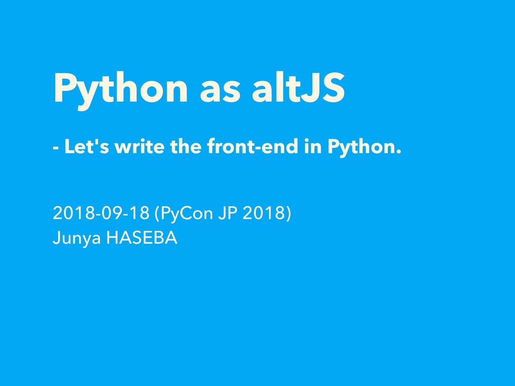 Python as altJS - Let's write the front-end in ...