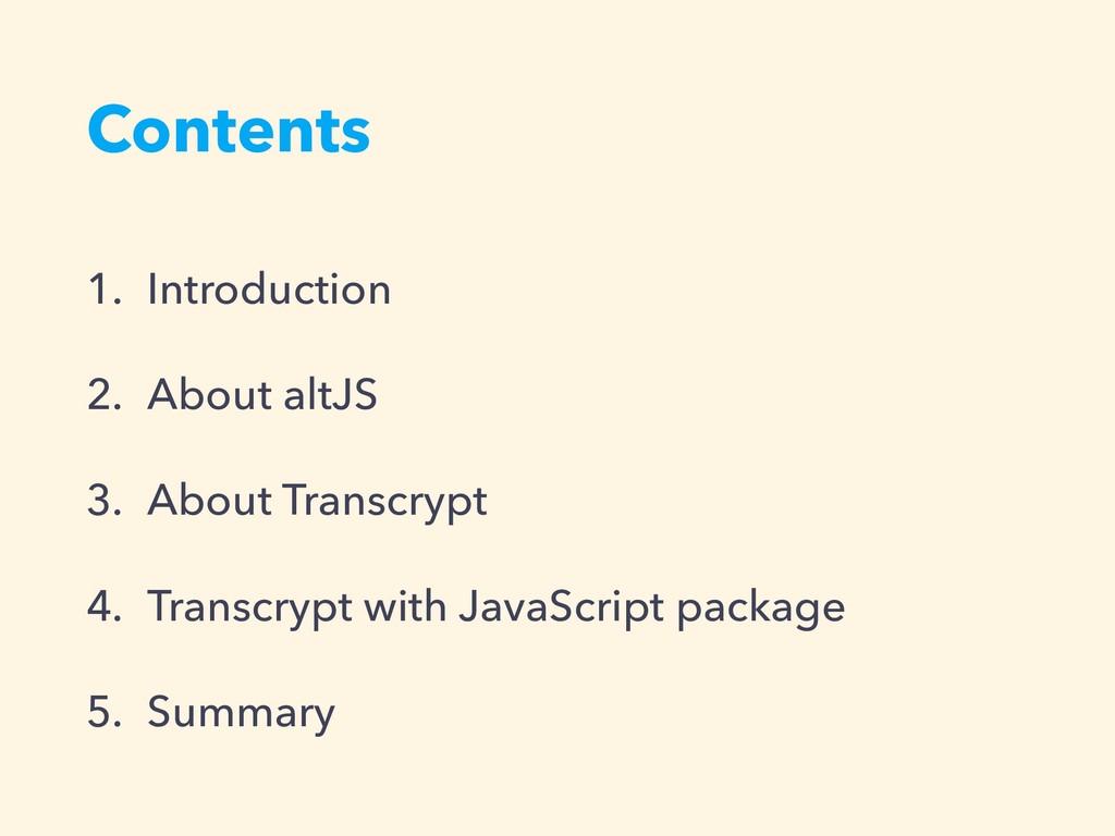 Contents 1. Introduction 2. About altJS 3. Abou...