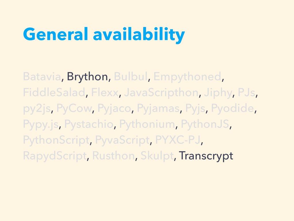 General availability Batavia, Brython, Bulbul, ...