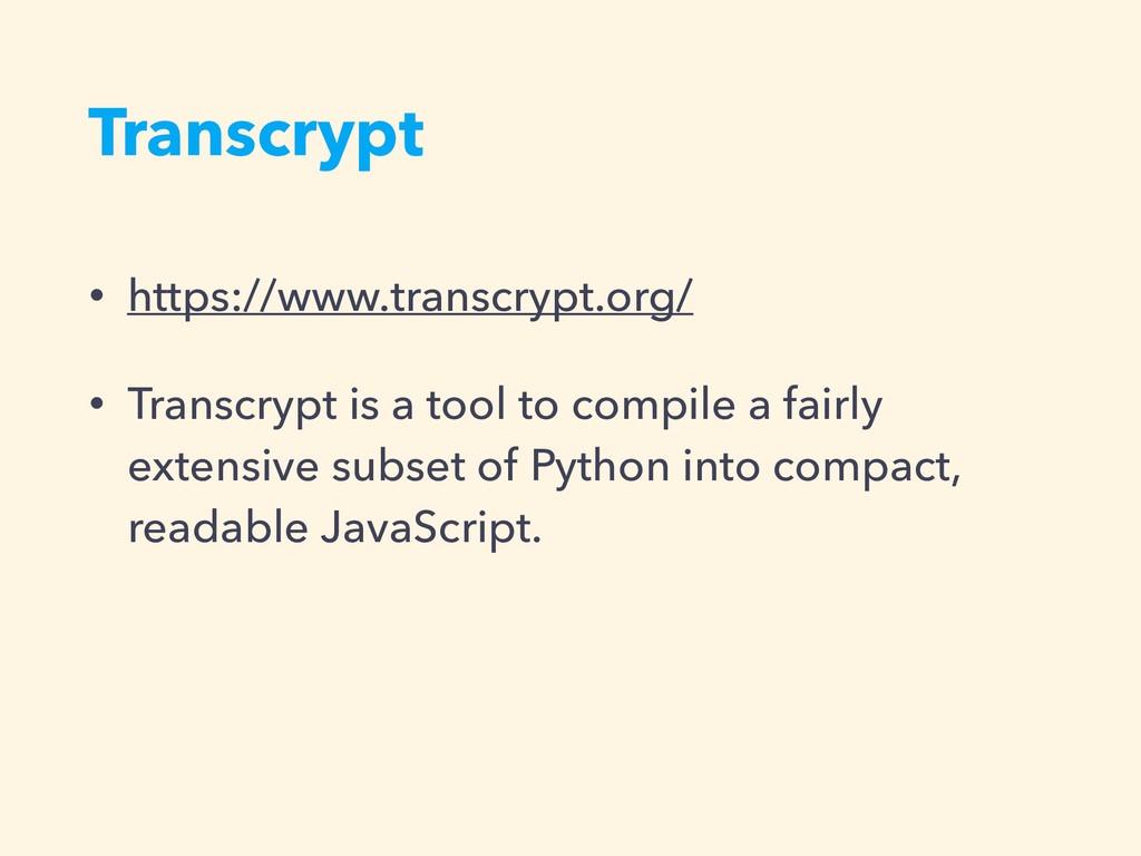 Transcrypt • https://www.transcrypt.org/ • Tran...