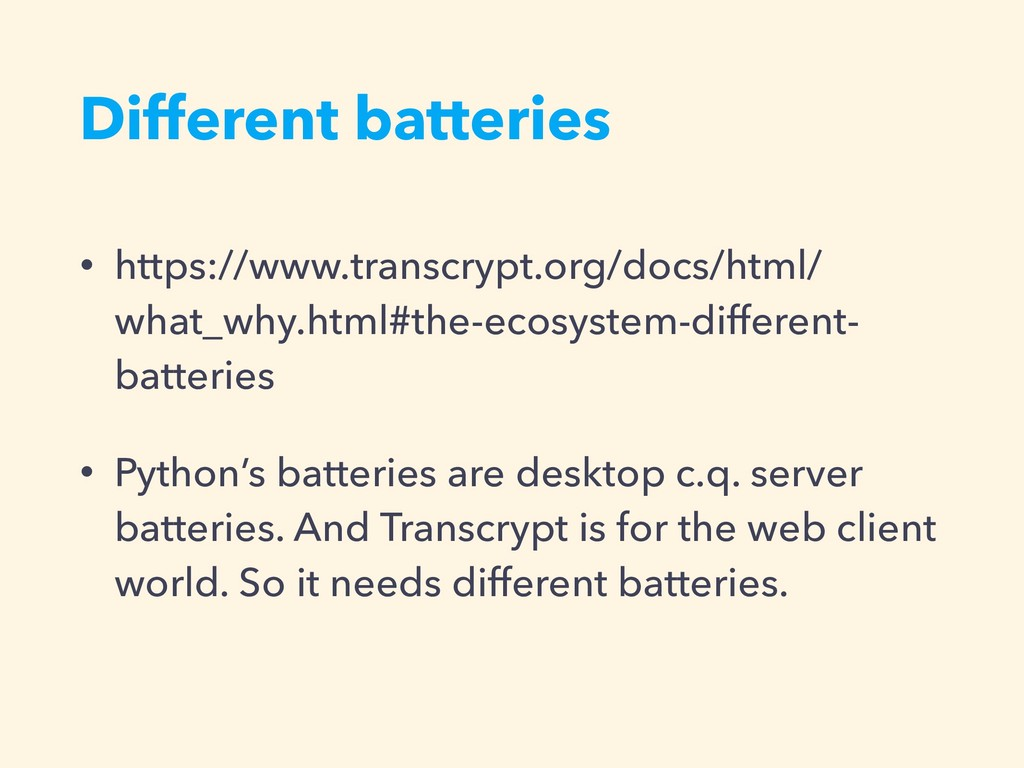 Different batteries • https://www.transcrypt.or...