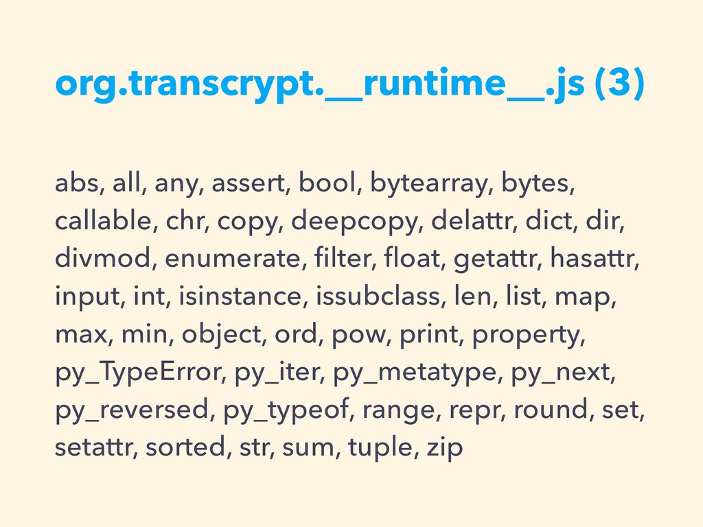 org.transcrypt.__runtime__.js (3) abs, all, any...