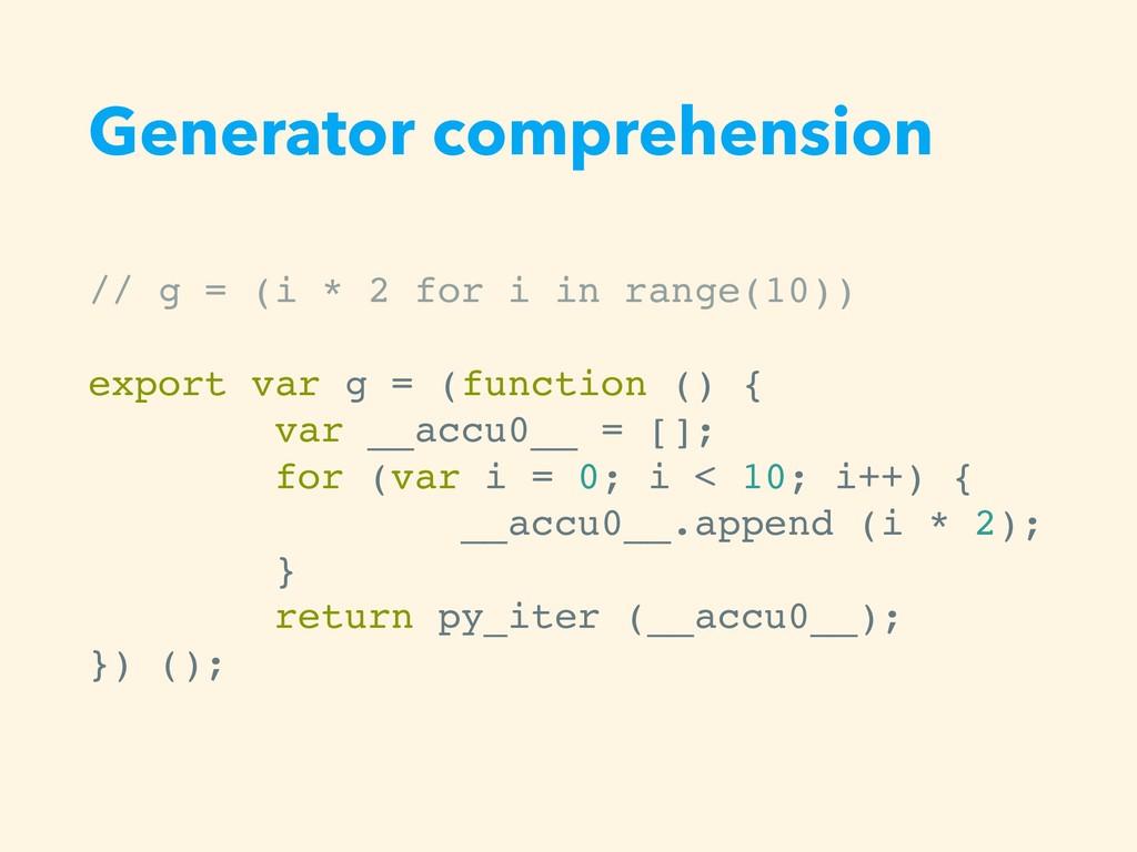 Generator comprehension // g = (i * 2 for i in ...