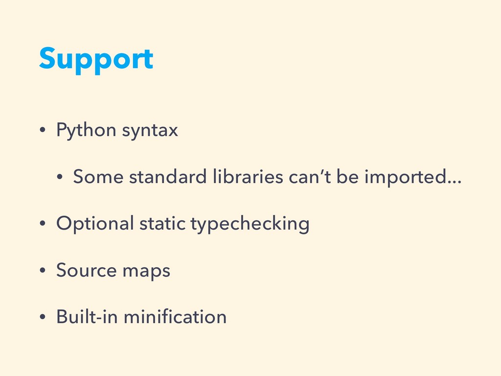 Support • Python syntax • Some standard librari...