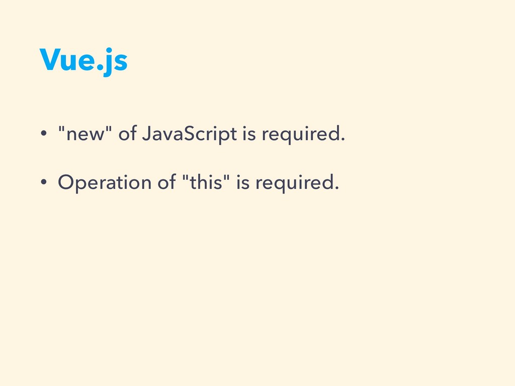 "Vue.js • ""new"" of JavaScript is required. • Ope..."