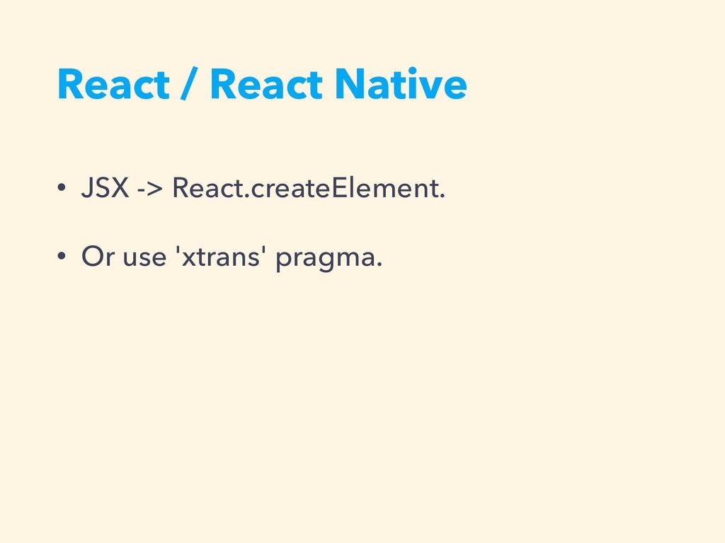 React / React Native • JSX -> React.createEleme...