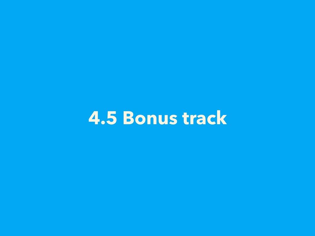 4.5 Bonus track