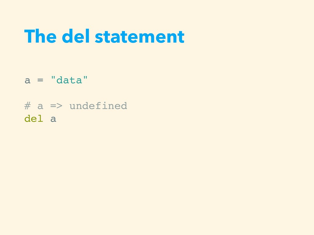 "The del statement a = ""data"" # a => undefined d..."