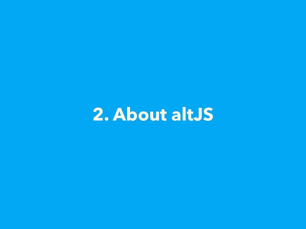2. About altJS