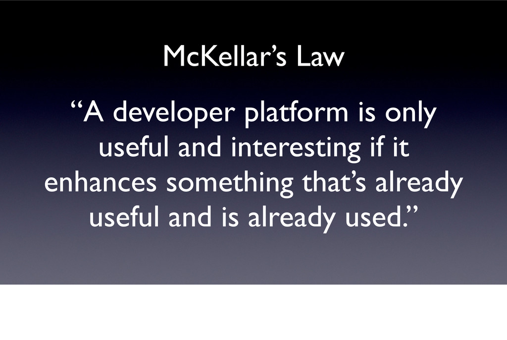 """""""A developer platform is only useful and intere..."""