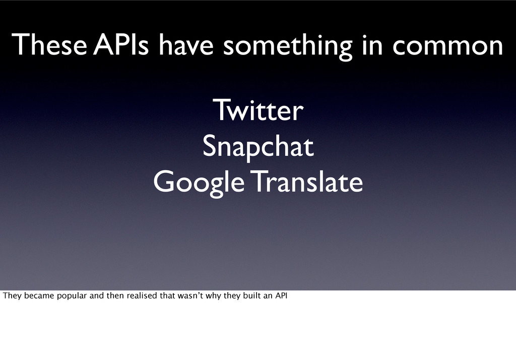 These APIs have something in common Twitter Sna...