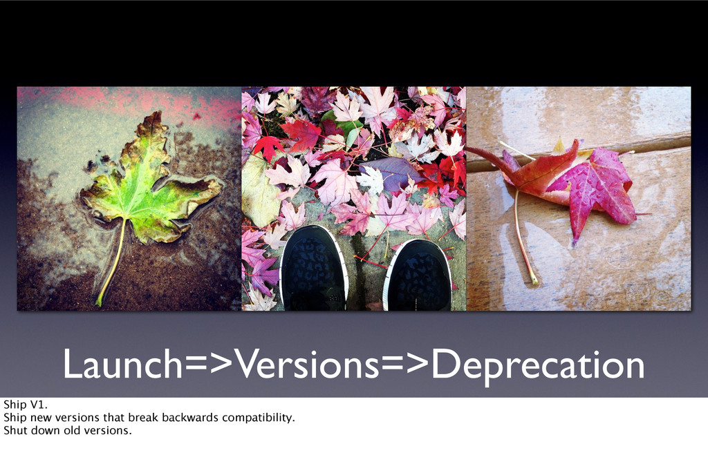 Launch=>Versions=>Deprecation Ship V1. Ship new...