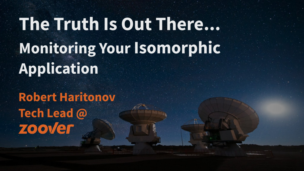 The Truth Is Out There... Robert Haritonov