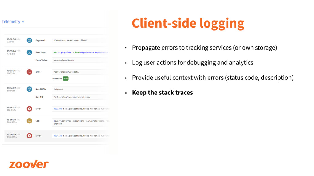 Client-side logging • Propagate errors to track...
