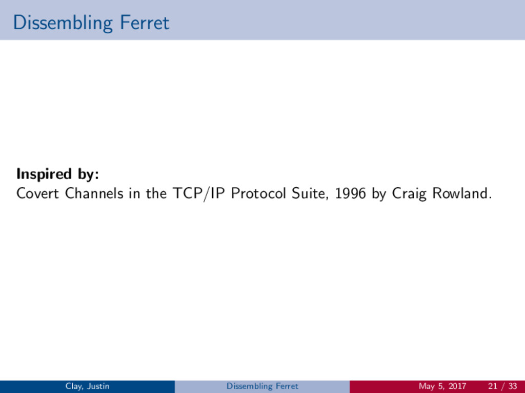 Dissembling Ferret Inspired by: Covert Channels...