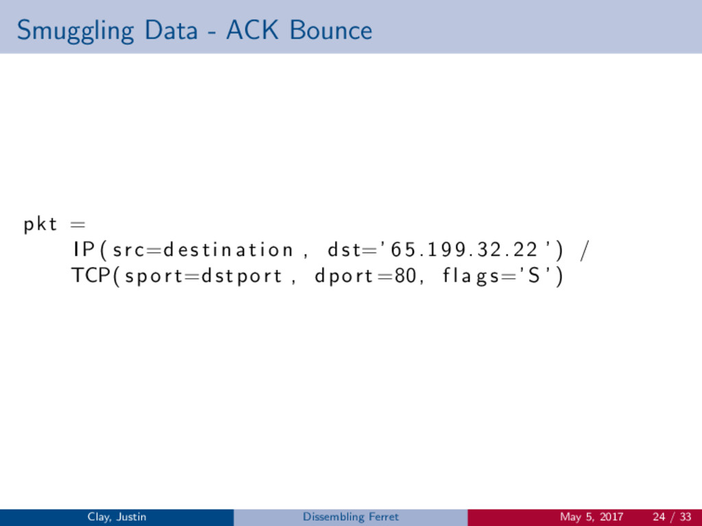 Smuggling Data - ACK Bounce pkt = IP ( s r c=d ...