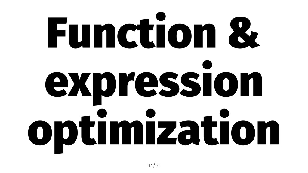 Function & expression optimization 14/51