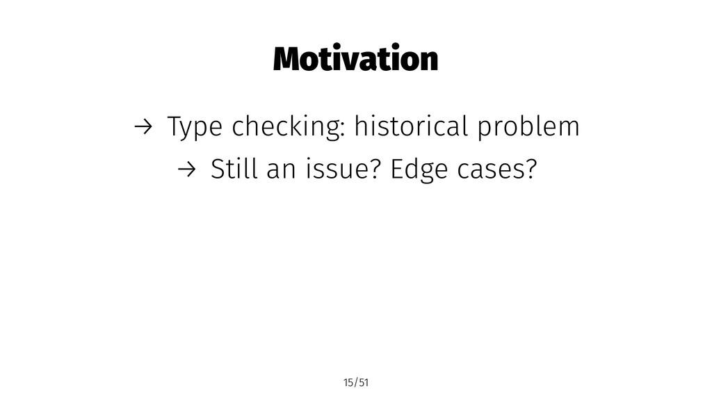 Motivation → Type checking: historical problem ...